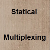 Statical Multiplexing