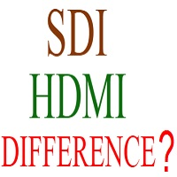 HDMI SDI DIFFERENCE